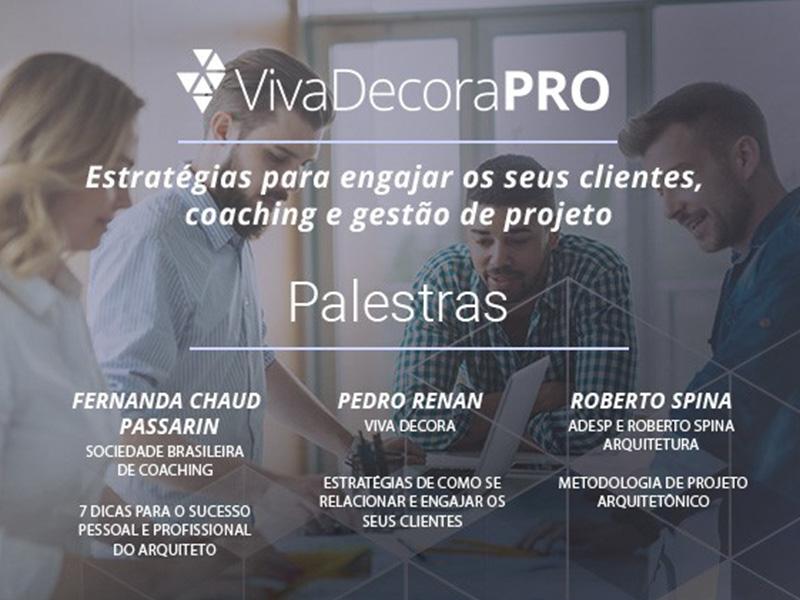 Nova edição do VivaDecoraPro promove palestras sobre engajamento, coaching e metodologia